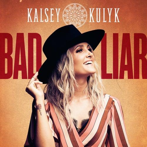 Bad Liar by Kalsey Kulyk