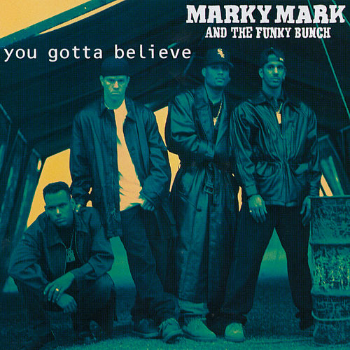 You Gotta Believe de Marky Mark and the Funky Bunch