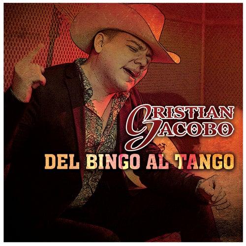 Del Bingo Al Tango de Cristian Jacobo