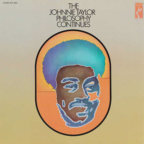 The Johnnie Taylor Philosophy Continues von Johnnie Taylor