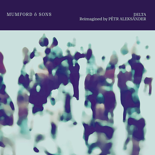 Delta (Reimagined By Pêtr Alexs̈ander) von Mumford & Sons