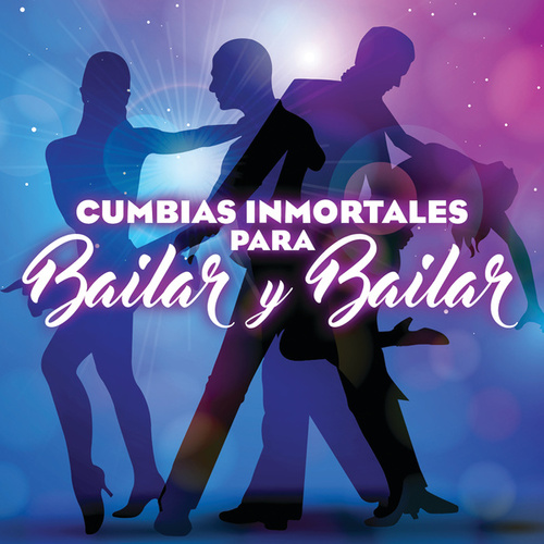Cumbias Inmortales Para Bailar Y Bailar de Various Artists