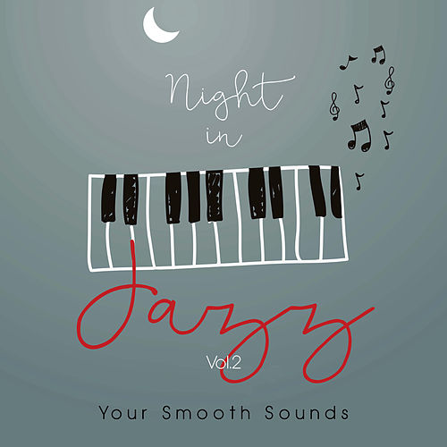 Night in Jazz Vol.2 Your Smooth Sounds von Various Artists