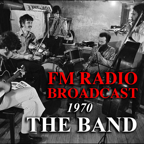 FM Radio Broadcast 1970 The Band by The Band
