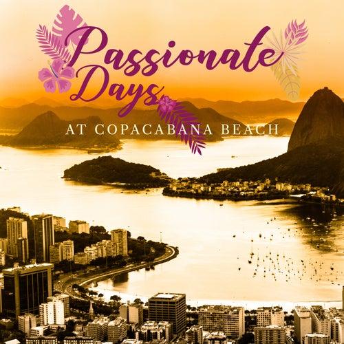 Passionate Days at Copacabana Beach von Various Artists