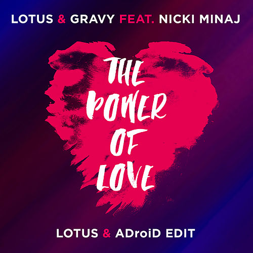 The Power Of Love (Lotus & ADroiD Edit) by Lotus