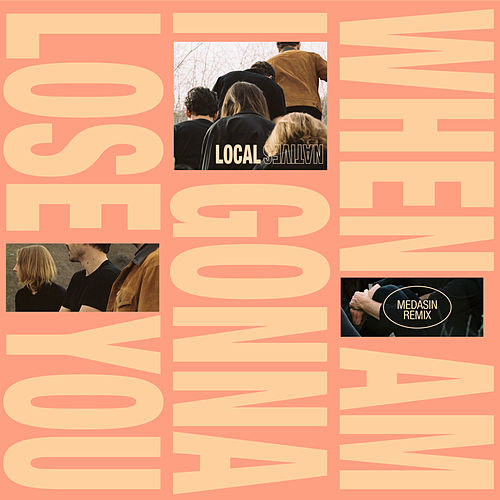 When Am I Gonna Lose You (Medasin Remix) by Local Natives