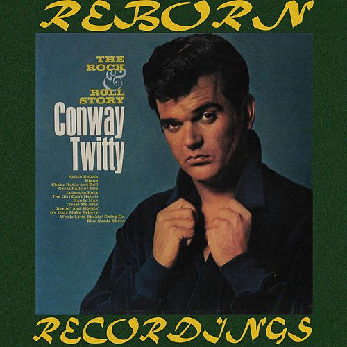 The Rock And Roll Story (HD Remastered) van Conway Twitty