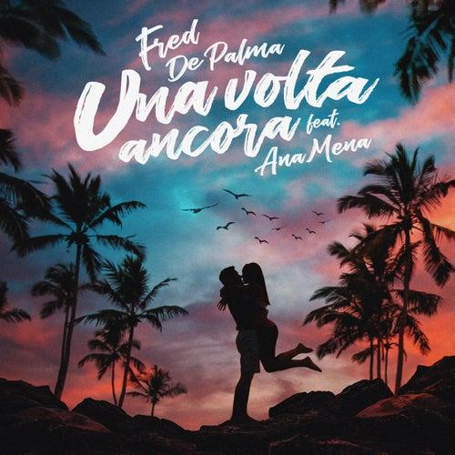 Una volta ancora (feat. Ana Mena) di Fred De Palma