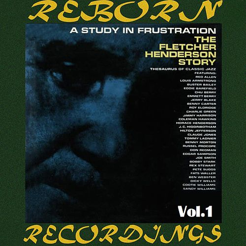 A Study in Frustration, Vol.1 (HD Remastered) by Fletcher Henderson