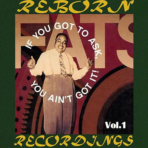 If You Got to Ask, You Ain't Got It, Vol.1 (HD Remastered) by Fats Waller