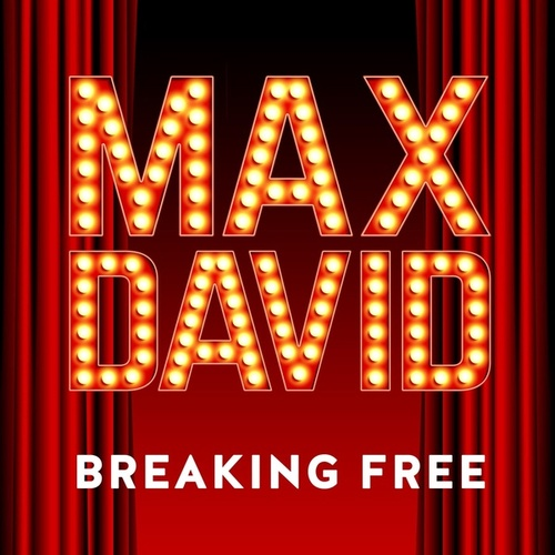 Breaking Free (High School Mix) von Max David