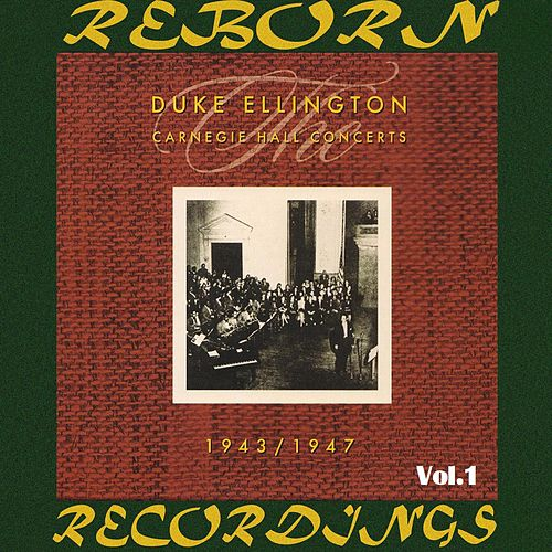 The Carnegie Hall Concerts, 1943-1947, Vol.1 (HD Remastered) von Duke Ellington