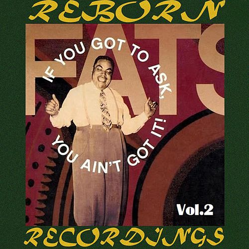 If You Got to Ask, You Ain't Got It, Vol.2 (HD Remastered) by Fats Waller