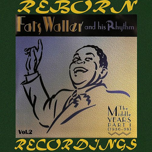 Middle Years, Pt. 1 1936-38, Vol.2 (HD Remastered) by Fats Waller
