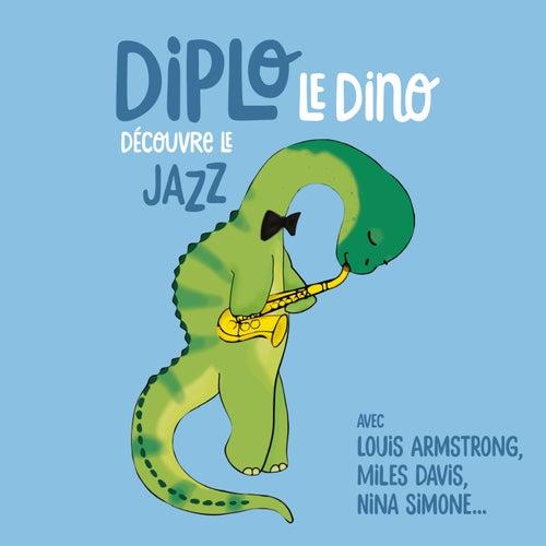 Diplo le Dino découvre le jazz von Various Artists