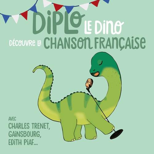 Diplo le Dino découvre la chanson française de Various Artists