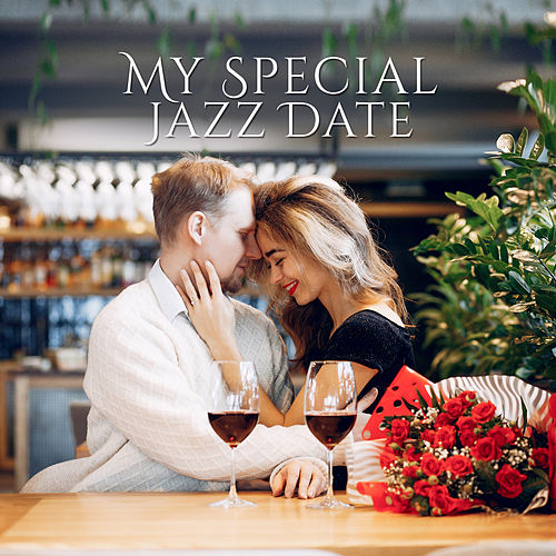 My Special Jazz Date: Smooth Jazz Music Compitatiom 2019 for First Date, Romantic Sounds for Dinner for Two, Perfect Couple's Evening Background de Acoustic Hits