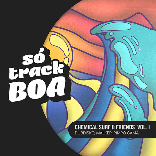 Chemical Surf & Friends (Vol. I) von Chemical Surf