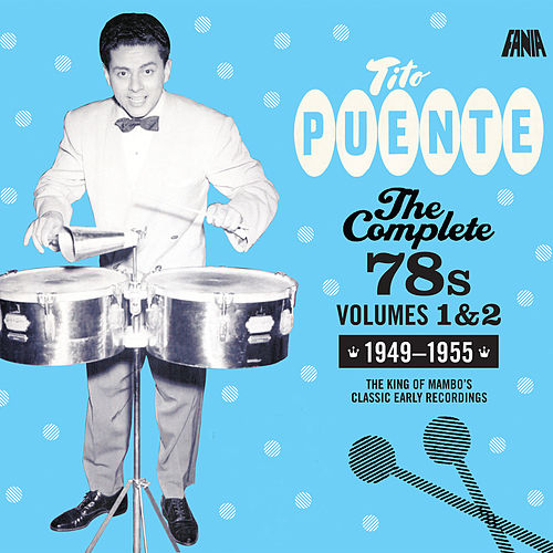 The Complete 78's: Vol, 1 & 2 (1949 - 1955) by Tito Puente