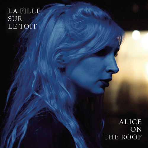 La fille sur le toit by Alice on the roof