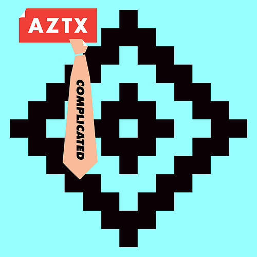 Complicated by Aztx