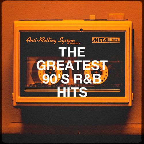 The Greatest 90's R&b Hits by Various Artists
