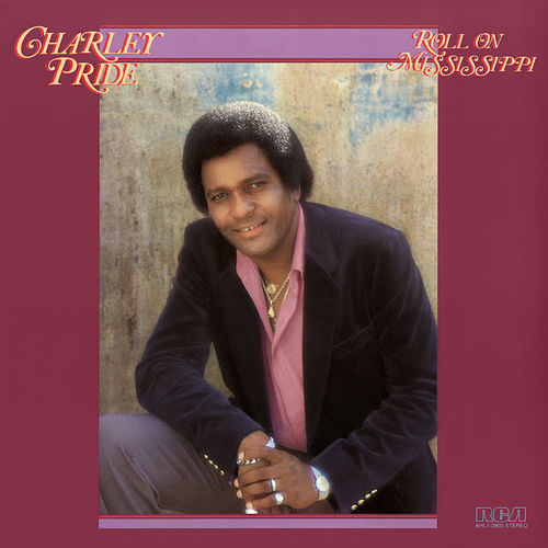 Roll On Mississippi by Charley Pride