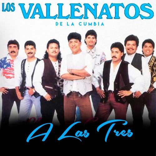 A las Tres by Los Vallenatos De La Cumbia