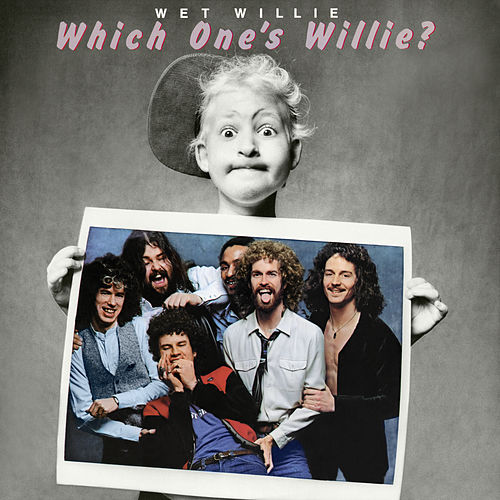 Which One's Willie? by Wet Willie