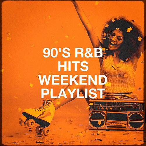 90's R&b Hits Weekend Playlist by Various Artists