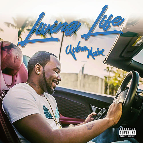 Living Life by Uptown Maine