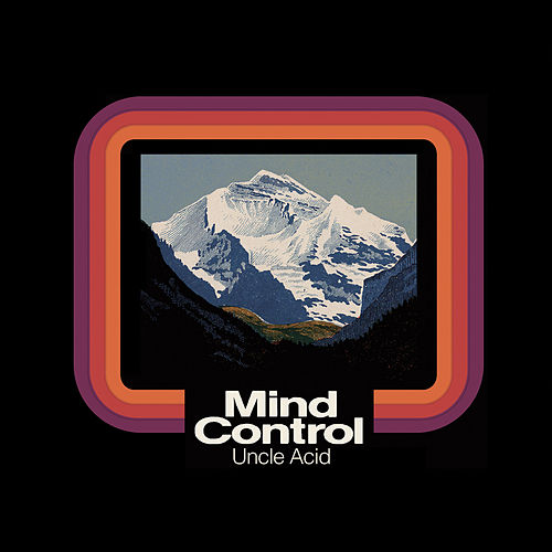 Mind Control by Uncle Acid & The Deadbeats