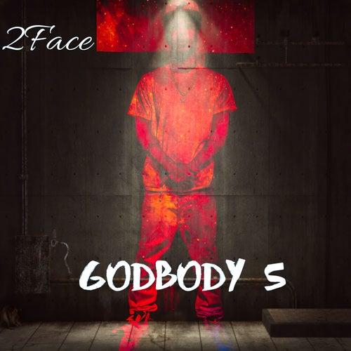 Godbody 5 de 2Face