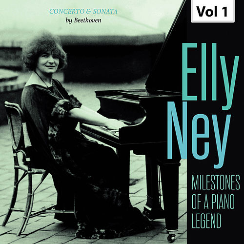 Milestones of a Piano Legend: Elly Ney, Vol. 1 von Elly Ney