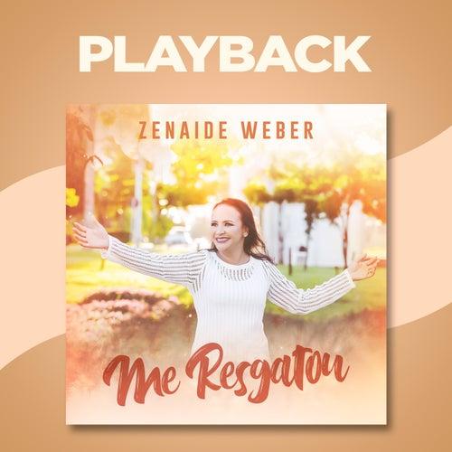 Me Resgatou (Playback) by Zenaide Weber