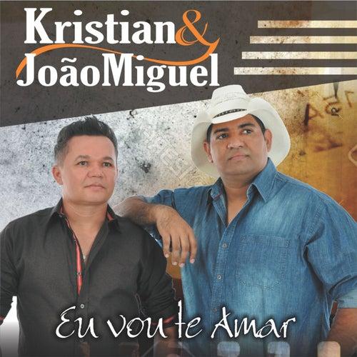 Eu Vou Te Amar von Kristian e João Miguel