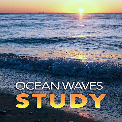Ocean Waves Study: Calm Ambient Music and Sounds of    by