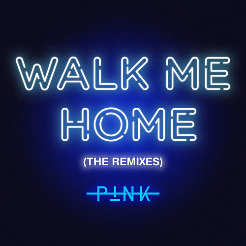 Walk Me Home (The Remixes) de Pink