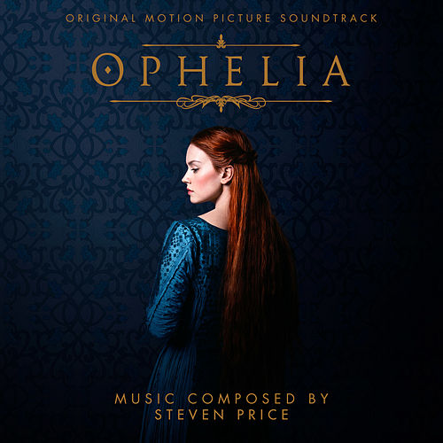 Ophelia (Original Motion Picture Soundtrack) di Steven Price