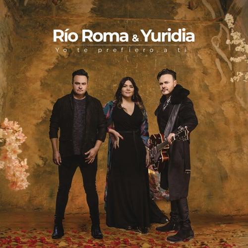 Yo Te Prefiero a Ti von Río Roma