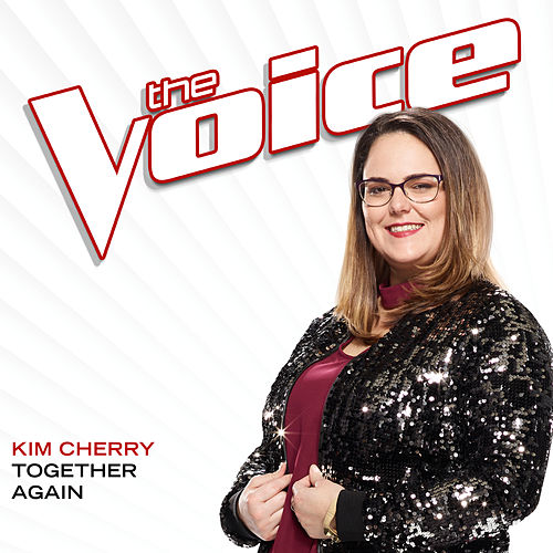 Together Again (The Voice Performance) von Kim Cherry