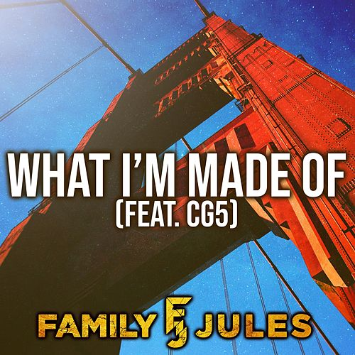 What I'm Made of de FamilyJules