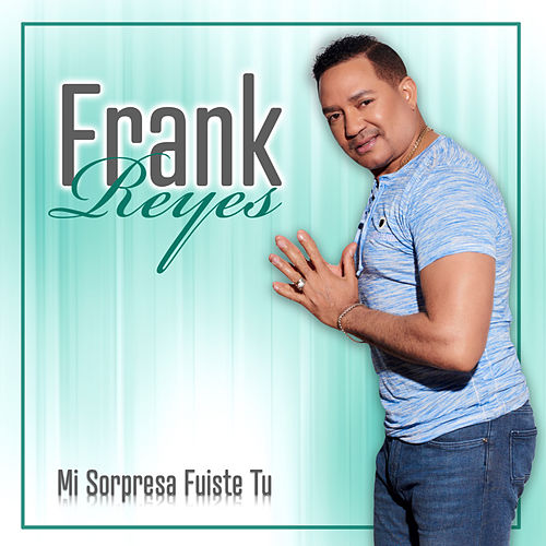Mi Sorpresa Fuiste Tú de Frank Reyes
