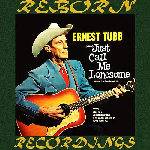 Just Call Me Lonesome (HD Remastered) von Ernest Tubb