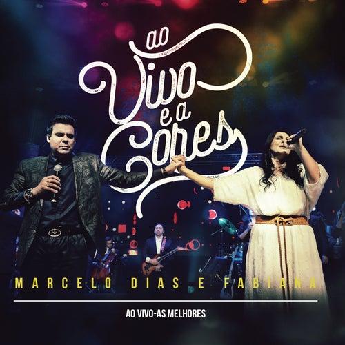 Ao Vivo e a Cores: As Melhores by Marcelo Dias & Fabiana