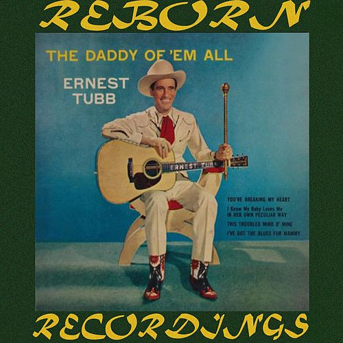 The Daddy of 'Em All (HD Remastered) von Ernest Tubb