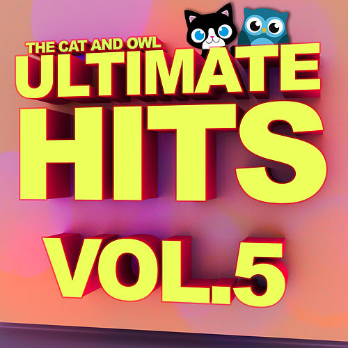 Ultimate Hits, Vol. 5 von The Cat and Owl