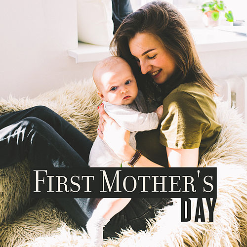 First Mother's Day: Relaxing Piano Songs for Mother and Newborn Baby by Relaxing Piano Music Consort