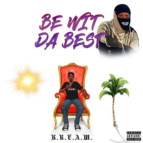 Be Wit Da Best by Kream